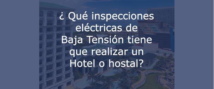 INSPECCIONES ELÉCTRICAS DE BAJA TENSIÓN EN HOTELES Y HOSTALES